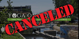 San Pedro Creek Yoga on the Creek Cancellation Notice